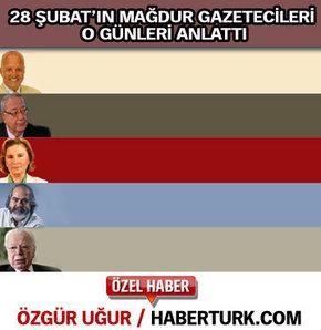 28 Şubat'ın mağdur gazetecileri anlattı