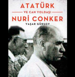 Nuri Conker'in Atatürk anıları ilk kez kitaplaştırıldı