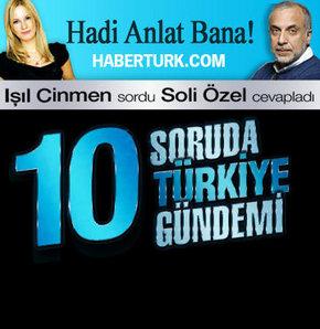 10 Soruda Türkiye'de Neler Oluyor?