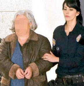 'Sapanlı teyze' tutuklandı