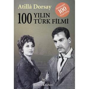'100 Yılın 100 Türk Filmi' Atilla Dorsay