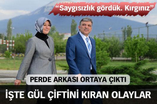 Cumhurbaşkanı Gül ve eşi Hayrünnisa Gül niçin kırıldı?
