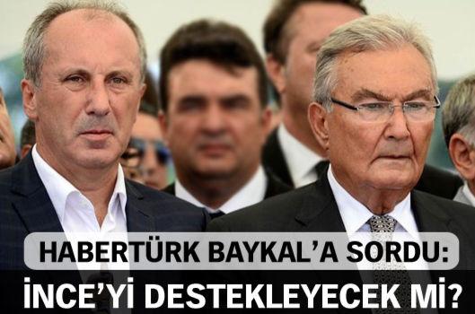 Habertürk Baykal'a sordu: İnce'yi destekleyecek mi?