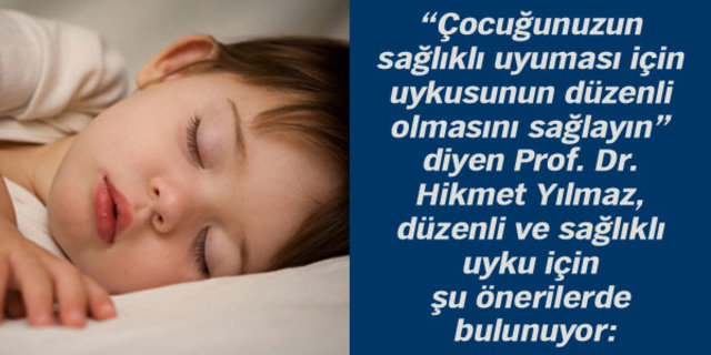 Çocuğunuzun sağlıklı uykusu için öneriler!