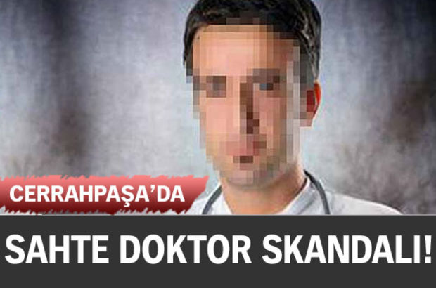 Cerrahpaşa sahte doktor