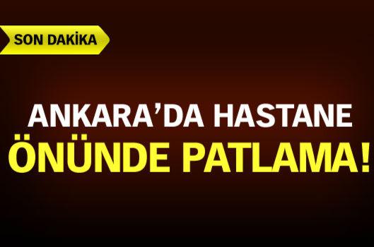 Ankara'da hastane önünde patlama!