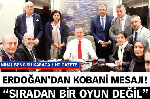 Cumhurbaşkanı Erdoğan'dan Kobani mesajı!