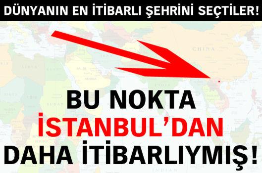 Bu nokta İstanbul'dan daha itibarlıymış!