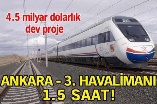 Ankara, 3. havalimanına 1.5 saatte bağlanacak!