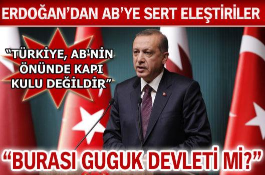 Erdoğan: Burası Guguk devleti mi?