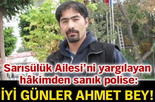"""İyi günler Ahmet Bey"""