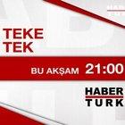 Fatih Altaylı'nın sunduğu Teke Tek bu akşam Habertürk TV'de!