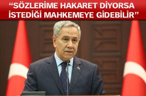 Başbakan Yardımcısı Bülent Arınç, 'Yanlış yaptım ama özel hayatıma girdiği için kendimi tutamadım' dedi