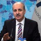 Numan Kurtulmuş: Türkiye geri dönüşü asla kabul etmez