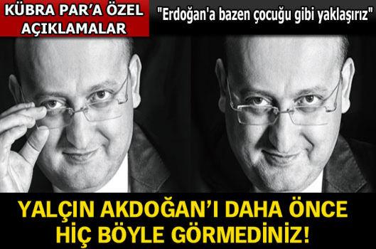 Yalçın Akdoğan'ı daha önce hiç böyle görmediniz!