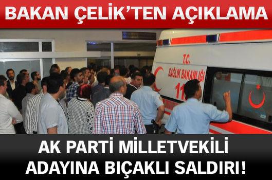 AK Parti milletvekili adayına bıçaklı saldırı!