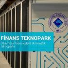 Finans Teknopark için ilk başvurular 10 Haziran' kadar sürecek