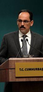 Cumhurbaşkanı Sözcüsü Kalın'dan açıklamalar