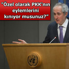 BM, PKK'nın terör eylemlerini kınadı