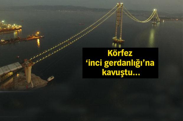 İşte Körfez Köprüsü'nün son hali!