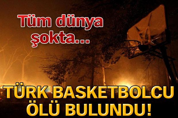 Türk basketbolcu ölü bulundu!