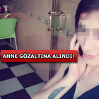 Konya'da otogarda bulunan bebeğin annesi gözaltına alındı!