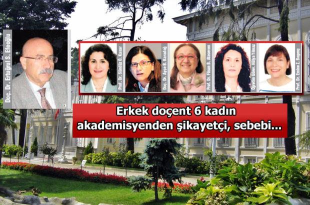 Erkek doçent 6 kadın akademisyene mobbing suçlaması