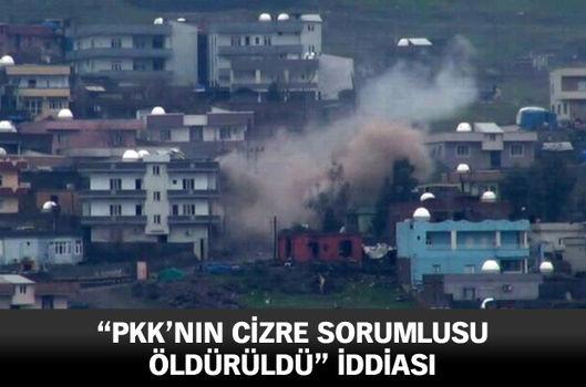 """""""PKK'nın Cizre sorumlusu öldürüldü"""" iddiası"""