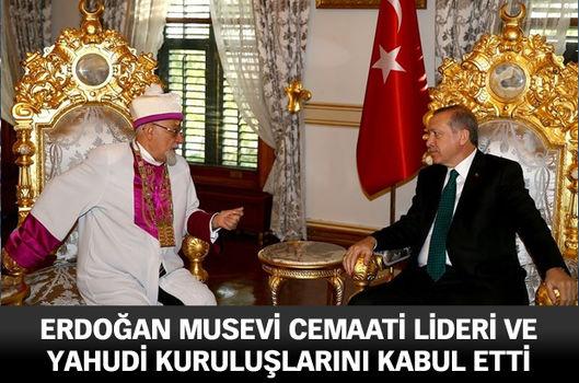 Erdoğan Musevi cemaati lideri ve Yahudi kuruluşlarını kabul etti