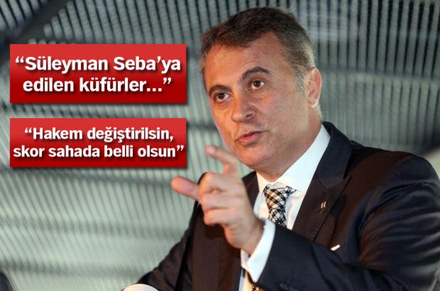 Fikret Orman'dan Fenerbahçe maçı değerlendirmesi