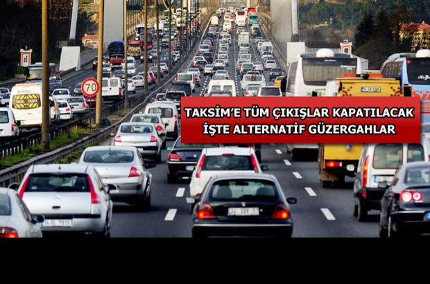 İstanbul'da 1 Mayıs'ta kapalı yollar! ve Alternatif güzergahlar