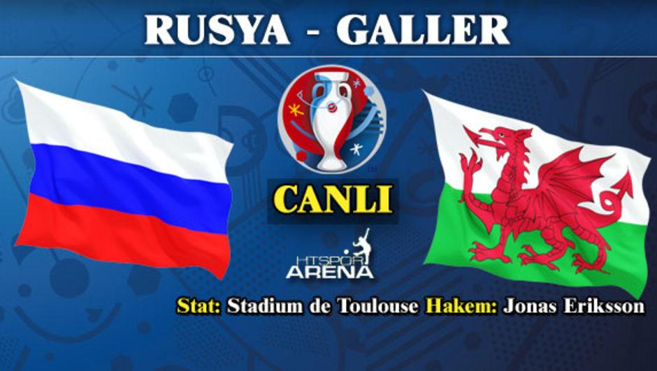 Rusya - Galler maçı
