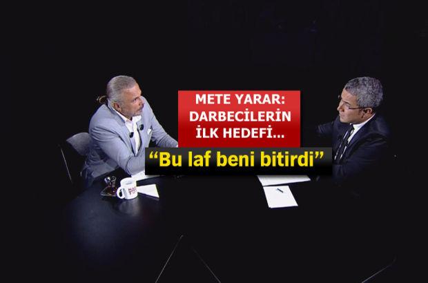 Mete Yarar Habertürk TV'de darbe girişiminin saat saat öyküsünü anlattı