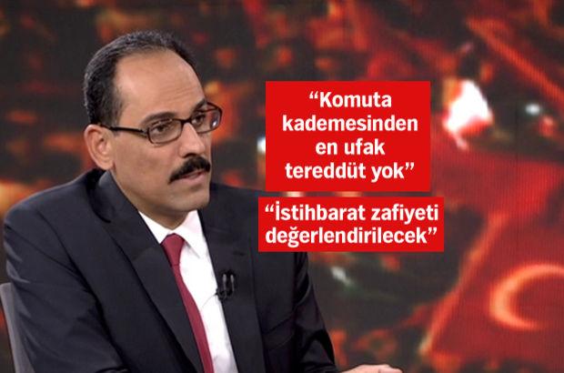 Cumhurbaşkanlığı Sözcüsü İbrahim Kalın Habertürk TV'ye konuştu: 15 Temmuz benzeri kalkışma beklemiyoruz
