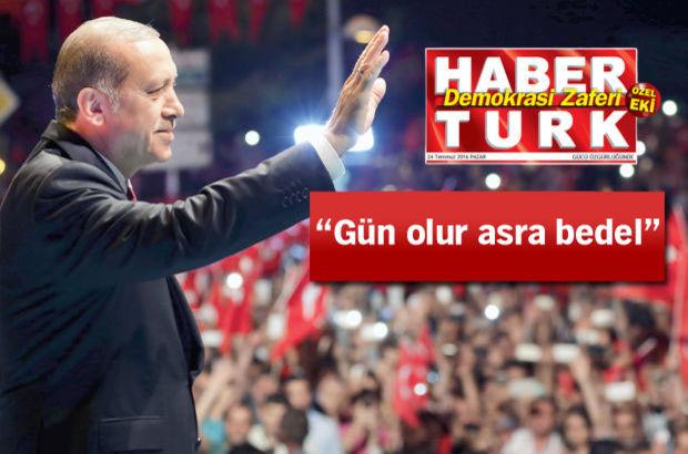 Cumhurbaşkanı Erdoğan HABERTÜRK için yazdı