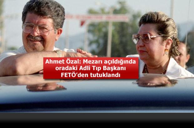 Özal'ın ölümünde FETÖ şüphesi!