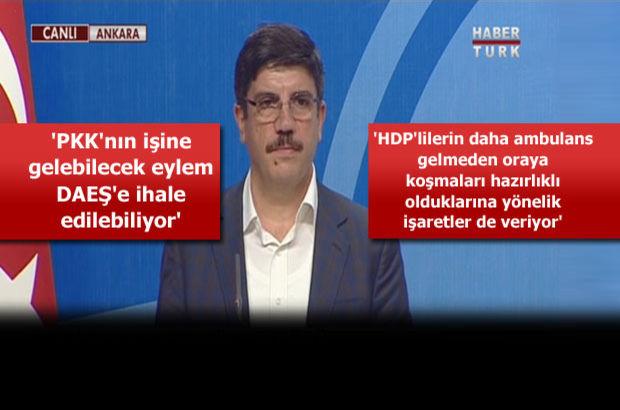 """""""PKK ve DAEŞ arasında fark yoktur"""""""