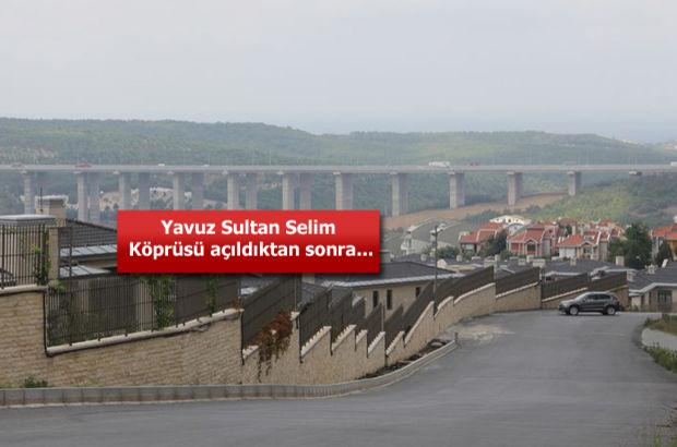Yavuz Sultan Selim Köprüsü konut fiyatları