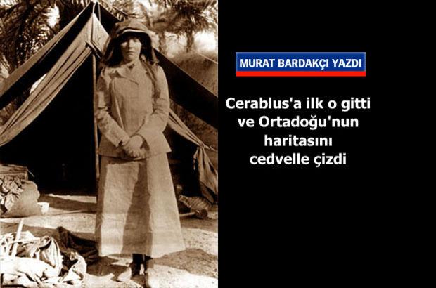 Murat Bardakçı Cerablus Gertrude Bell