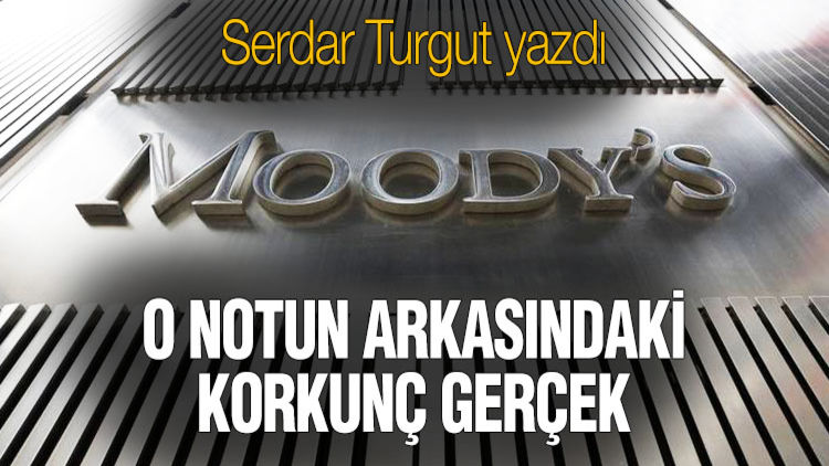 MOODY'S'IN NOTUNDAKİ KORKUNÇ GERÇEĞİ BİLİN
