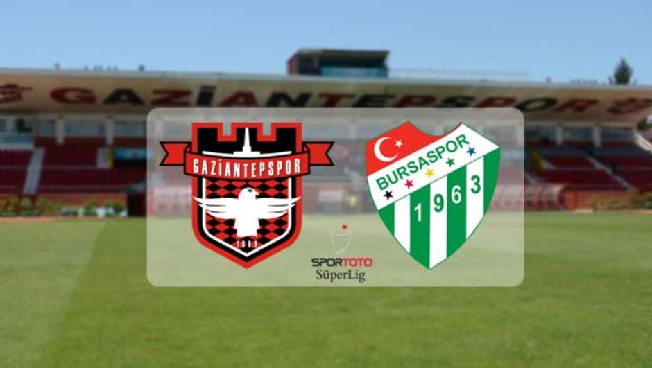 Gaziantepspor Bursaspor maçı