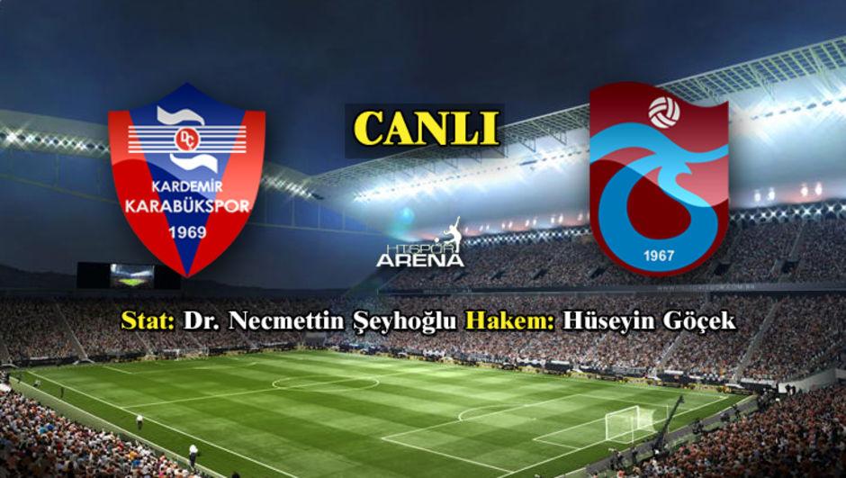 Karabükspor - Trabzonspor canlı takip