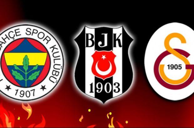 Beşiktaş, Galatasaray, Fenerbahçe...