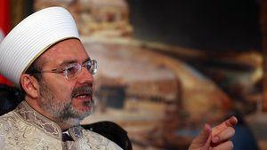 Diyanet İşleri Başkanı Görmez: Hiç kimsenin mezhebini dininin önüne geçirme hakkı olamaz