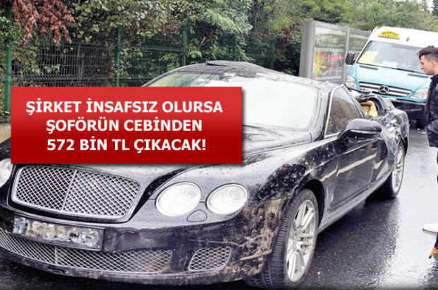 Bentley'e çarpan cebinden öder