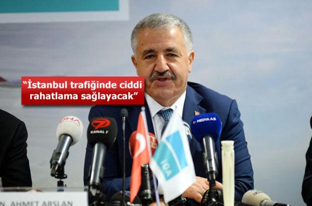 Ulaştırma Bakanı Arslan o proje için tarih verdi!