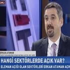 Erkan Ataman eleman açığı olan sektörleri açıkladı
