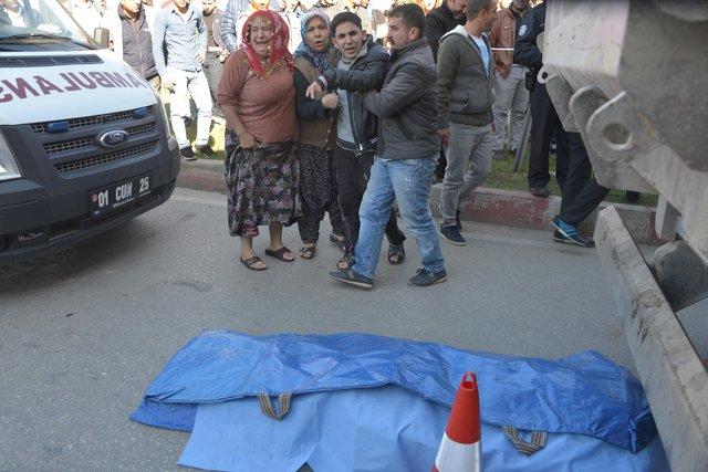 Adana'da yaşlı adam hafriyat kamyonun altında kaldı