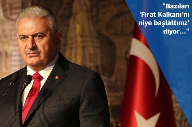 Başbakan Yıldırım'dan Fırat Kalkanı açıklaması: Tehdit kapıya gelmeden durdurulmalı
