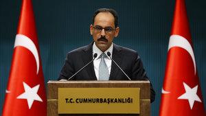 İbrahim Kalın: PKK'nın Sincar'da konum elde etmesi kabul edilemez, gereği yapılır